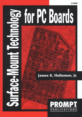 Surface Mount Technology for PC Boards: James Hollomon