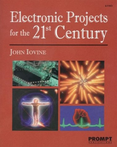 9780790611037: Electronic Projects for the 21st Century