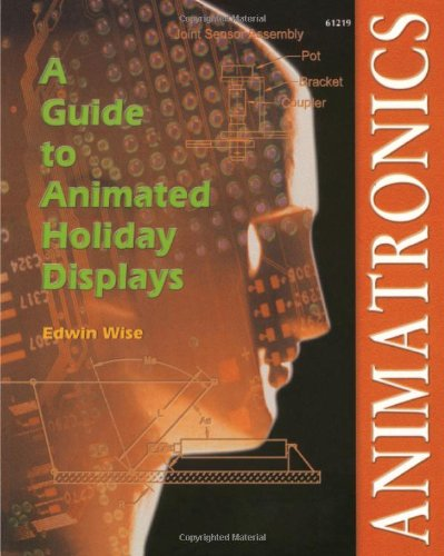 9780790612195: Animatronics: A Guide to Animates Displays