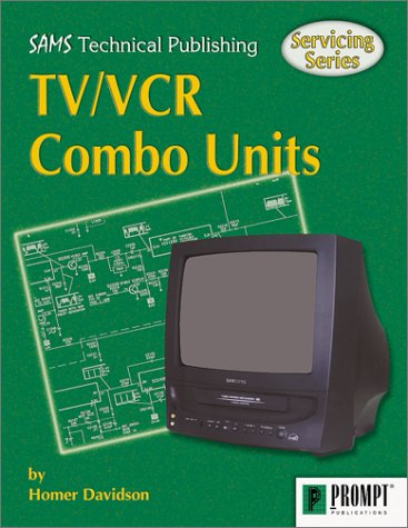 9780790612249: Servicing TV/VCR Combo Units (Sams Servicing)