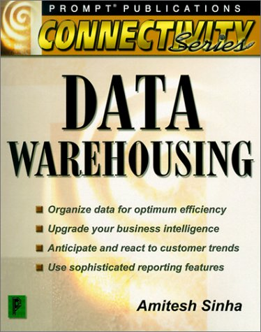 Data Warehousing (Connectivity Series): Amitesh Sinha