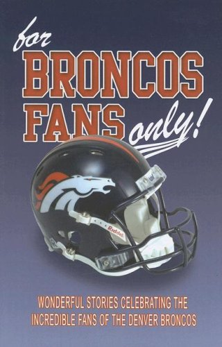 9780790613420: For Broncos Fans Only!