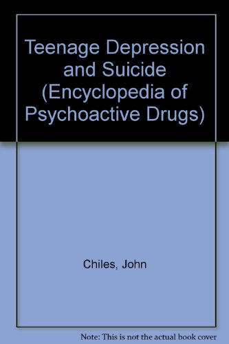 9780791000052: Teenage Depression and Suicide (Encyclopedia of Psychoactive Drugs)