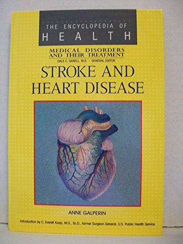 9780791000779: Stroke and Heart Disease: The Enclopedia of Health Medical Disorders and Their Treatment (Encyclopedia of Health)