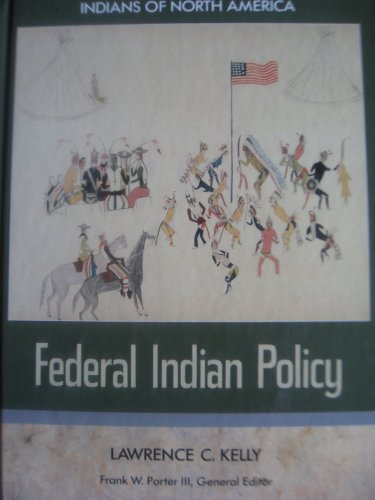 Federal Indian policy (Indians of North America): Kelly, Lawrence C