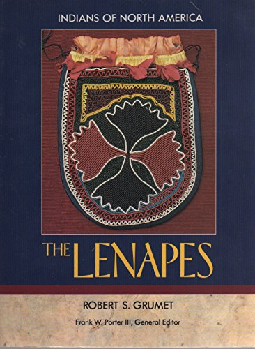 The Lenapes (Indians of North America): Robert Steven Grumet