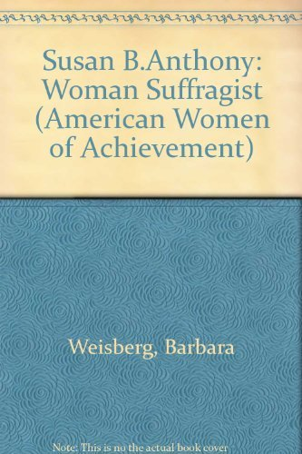 Susan B. Anthony (Women of Achievement) (0791004082) by Barbara Weisberg