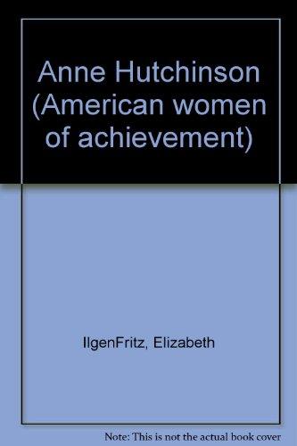Anne Hutchinson (American women of achievement): IlgenFritz, Elizabeth