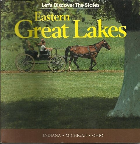 9780791005347: Eastern Great Lakes: Ohio, Indiana, Michigan (Let's Discover the States)