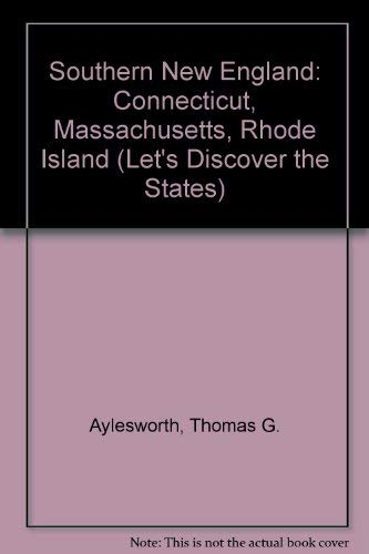 9780791005446: Southern New England: Connecticut, Massachusetts, Rhode Island (Lets Discover States)