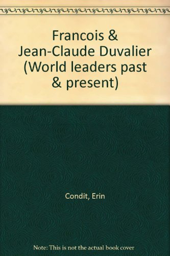 9780791005651: Francois & Jean-Claude Duvalier (World leaders past & present) [Paperback] by...