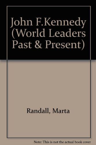 John F. Kennedy (World Leaders-Past and Present): Marta Randall