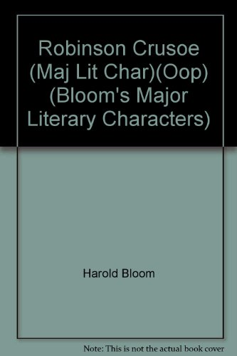 Robinson Crusoe (Maj Lit Char)(Oop) (Bloom's Major: Harold Bloom, Daniel
