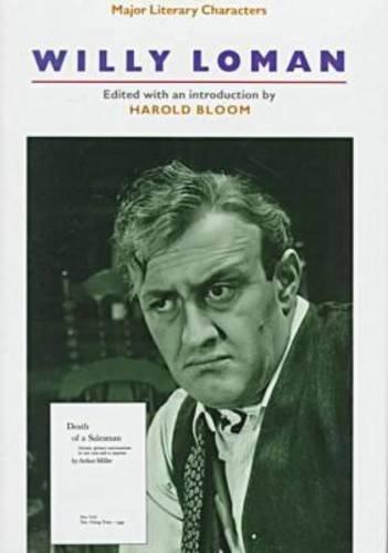 Willy Loman (Major Lit Char) (Z) (Bloom's Major Literary Characters): Bloom, Harold