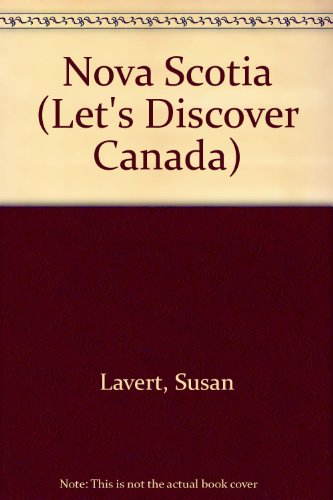 Nova Scotia (Let's Discover Canada) (0791010287) by Suzanne Levert