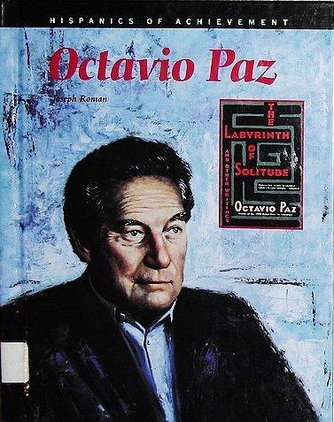 Octavio Paz : Mexican Poet and Critic: Joseph Roman