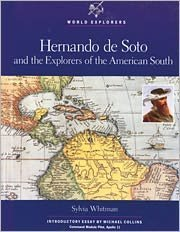 9780791013014: Hernando De Soto and the Explorers of the American South (World Explorers)