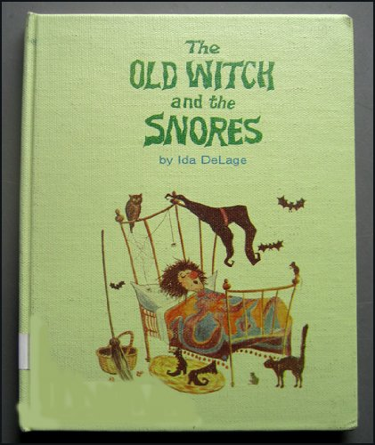 The Old Witch and the Snores (Old Witch Books) (0791014797) by Ida Delage