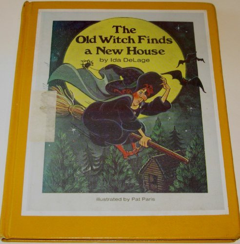 The Old Witch Finds a New House (Old Witch Books) (0791014819) by Delage, Ida