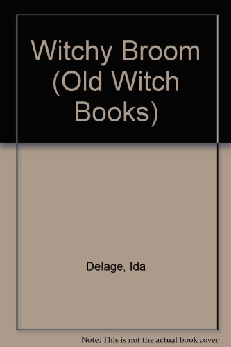 Witchy Broom (Old Witch Books) (0791014878) by Ida Delage