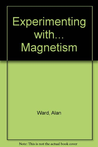 Experimenting With Magnetism