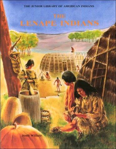 The Lenape Indians (Junior Library of American: Wilker, Josh