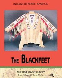 The Blackfeet (Indians of Nort