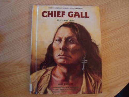 9780791017135: Chief Gall: Sioux War Chief (North American Indians of Achievement)