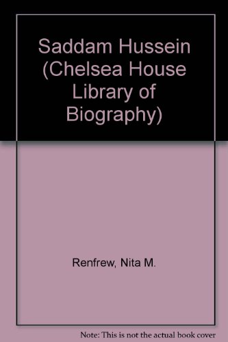 9780791017760: Saddam Hussein (Chelsea House Library of Biography)