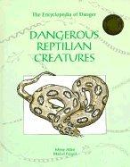 Dangerous Reptilian Creatures (Encyclopedia of Danger): Allen, Missy, Peissel,