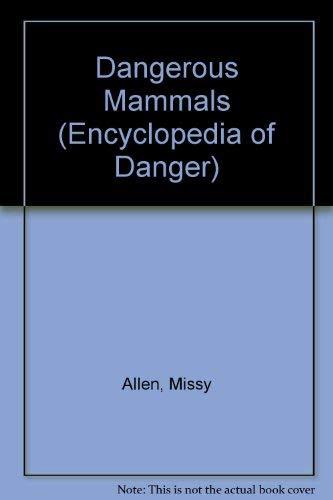 Dangerous Mammals: Peissel, Michel; Allen,