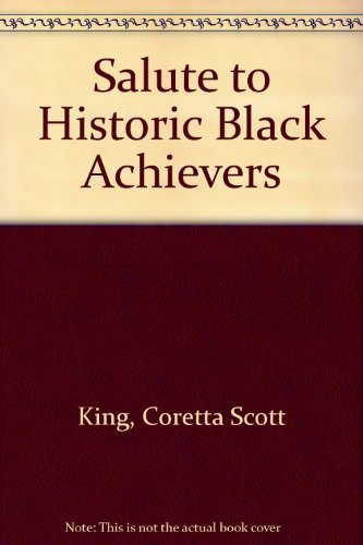Salute to Historic Black Achievers: King, Coretta Scott, Introductory Essay, Howard Smead, Editor