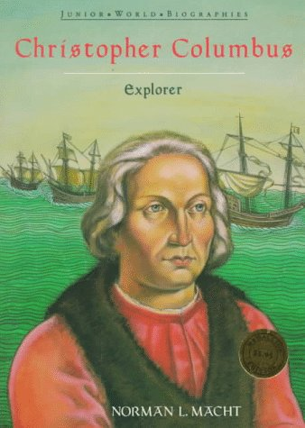Christopher Columbus (Junior World Biographies): Macht, Norman L.