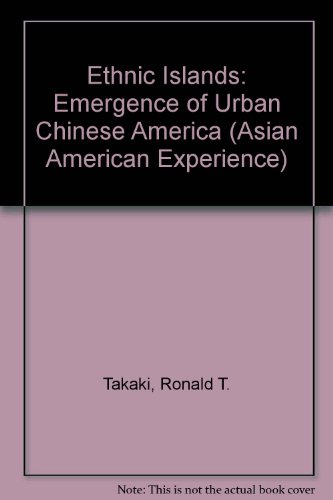9780791021804: Ethnic Islands: The Emergence of Urban Chinese America (The Asian American Experience)