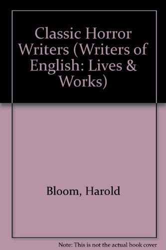 Classic Horror Writers (Women Writers of English Lives and Works) (0791022013) by Harold Bloom
