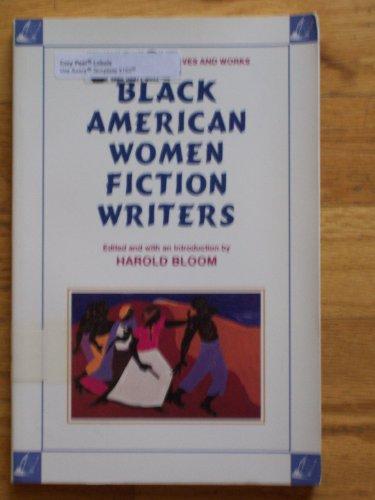 Black American Women Fiction Writers: Bloom, Harold, Ed.