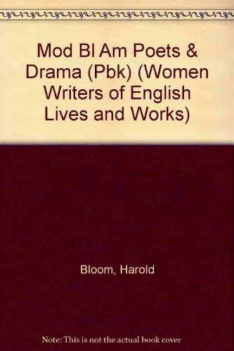 Mod Bl Am Poets & Drama (Pbk) (Women Writers of English Lives and Works) (0791022463) by Bloom, Harold