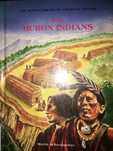 9780791024898: The Huron Indians (Junior Library of American Indians)