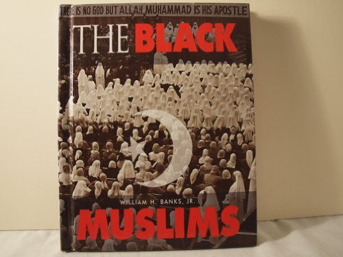 The Black Muslims (African American Achievers): William H., Jr. Banks