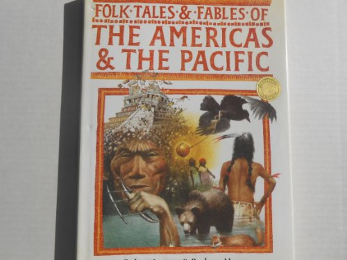 Folk Tales and Fables of the Americas & the Pacific