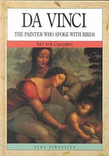 Da Vinci: The Painter Who Spoke with Birds (Art for Children): Yves Pinguilly