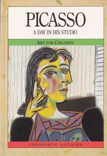 Picasso: A Day in His Studio (Art: Veronique Antoine, Pablo