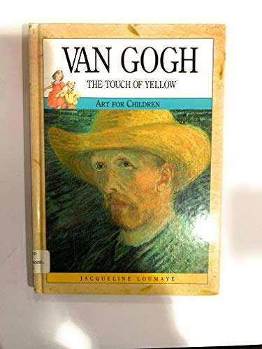 VAN GOGH - THE TOUCH OF YELLOW Art for Children: Loumaye, Jacqueline