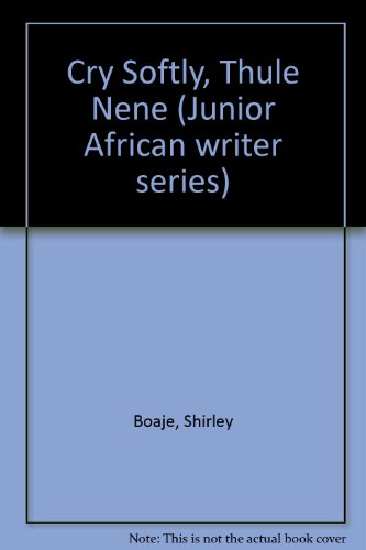 9780791029268: Cry Softly, Thule Nene (Junior African Writers Series)
