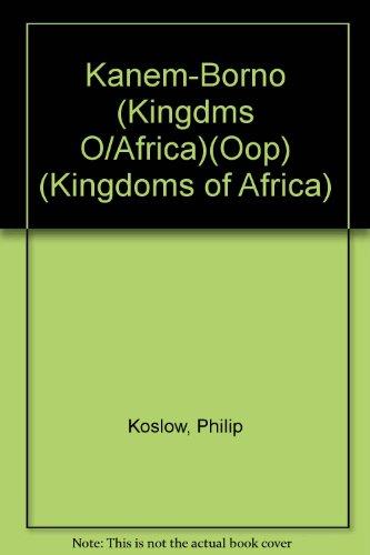 Kanem-Borno (Kingdms O/Africa)(Oop) (Kingdoms of Africa): Koslow, Philip