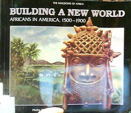9780791031445: Building a New World: Africans in America,1500-1900