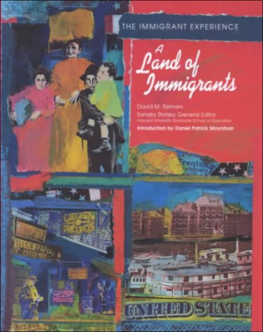 Land of Immigrants (Immigrant Experience): David M. Reimers