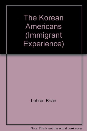 9780791033746: The Korean Americans (Immigrant Experience)