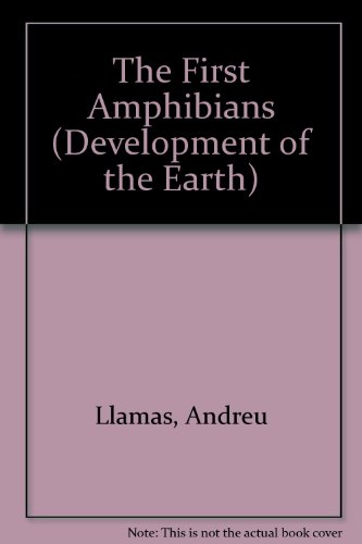 The First Amphibians (Development of the Earth): Andreu Llamas; Illustrator-Luis,