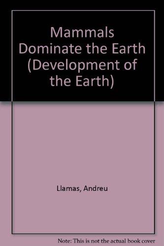 9780791034569: Mammals Dominate the Earth (Development of the Earth)